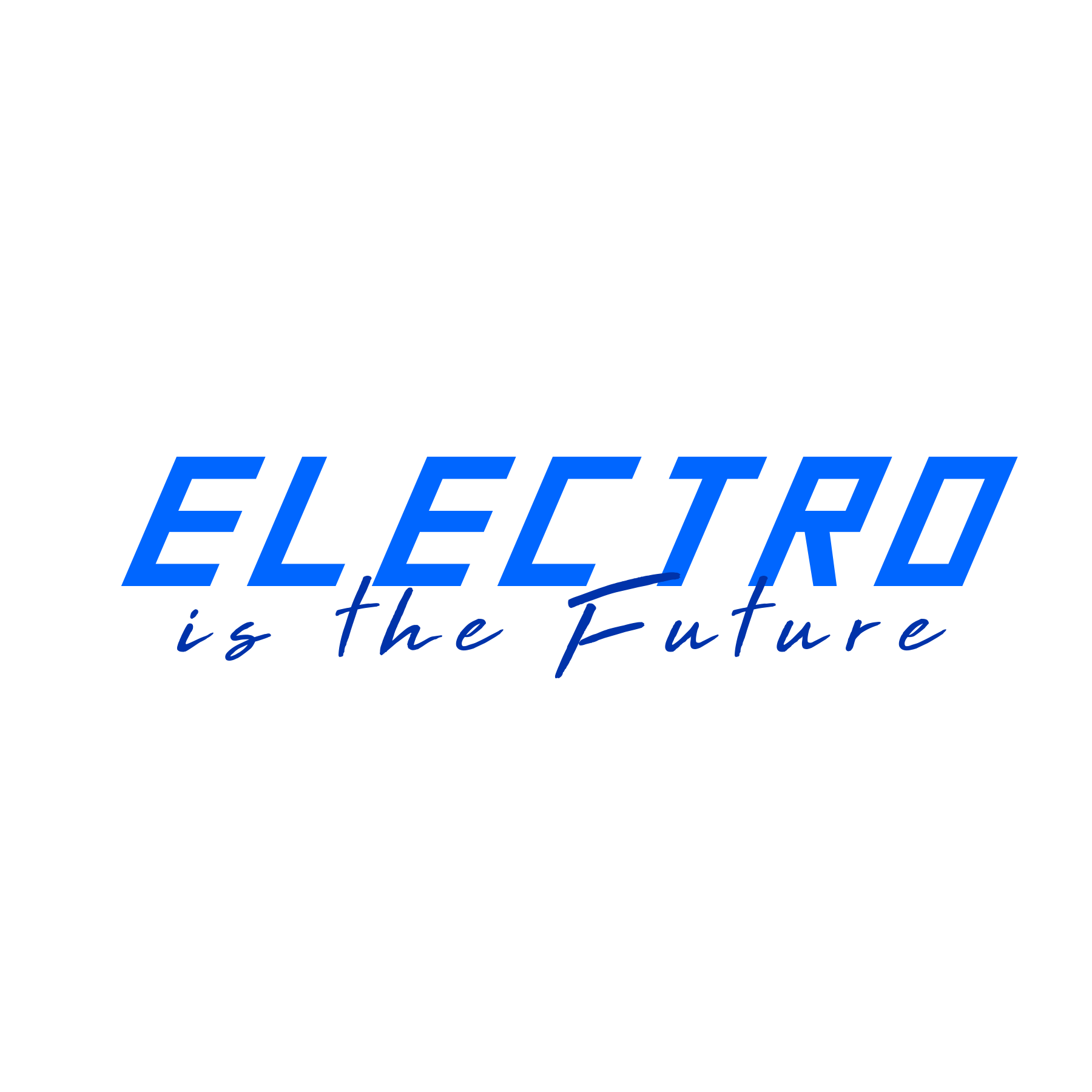 ELECTRO IS THE FUTURE